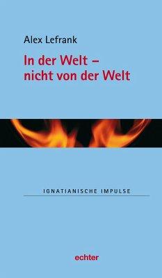 In der Welt - nicht von der Welt (eBook, ePUB) - Lefrank, Alex