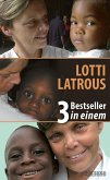 LOTTI LATROUS - 3 Bestseller in einem (eBook, ePUB)