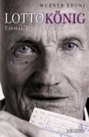 Lottokönig (eBook, ePUB) - Bruni, Werner; Maeder, Markus