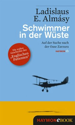 Schwimmer in der Wüste (eBook, ePUB) - Almásy, Ladislaus E.