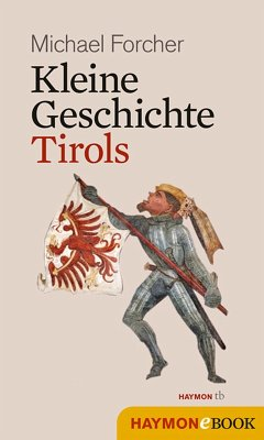 Kleine Geschichte Tirols (eBook, ePUB) - Michael Forcher