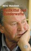 Weißkittel und Wunderwaffe (eBook, ePUB)