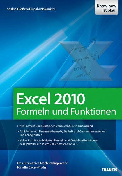 excel 2010 formeln und funktionen ebook pdf von saskia gie en hiroshi nakanishi portofrei. Black Bedroom Furniture Sets. Home Design Ideas
