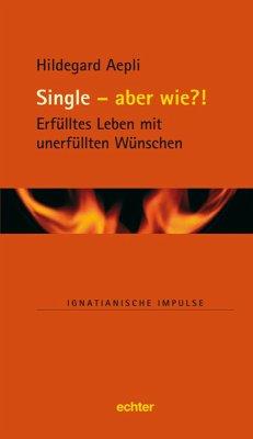 Single - und wie?! (eBook, PDF)