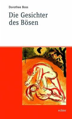 Die Gesichter des Bösen (eBook, ePUB) - Boss, Dorothee