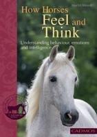 How Horses Feel and Think (eBook, ePUB) - Wendt, Marlitt