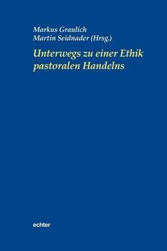 Unterwegs zu einer Ethik pastoralen Handelns (eBook, ePUB)
