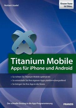 Titanium Mobile (eBook, PDF) - Usadel, Norbert
