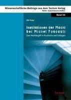 Institutionen der Macht bei Michel Foucault (eBook, PDF) - Polat, Elif