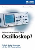 Wie misst man mit dem Oszilloskop? (eBook, PDF)