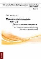 Moralbegründung zwischen Kant und Transzendentalpragmatik (eBook, PDF) - Matsumoto, Dairi