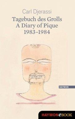Tagebuch des Grolls. A Diary of Pique 1983-1984 (eBook, ePUB) - Djerassi, Carl