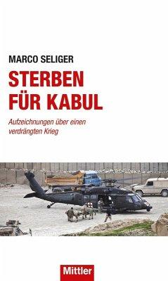 Sterben für Kabul (eBook, ePUB) - Seliger, Marco
