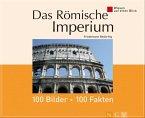 Das Römische Imperium: 100 Bilder - 100 Fakten (eBook, ePUB)