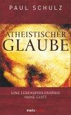 Atheistischer Glaube (eBook, ePUB)