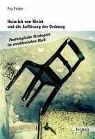 Heinrich von Kleist und die Auflösung der Ordnung (eBook, PDF) - Fricke, Eva
