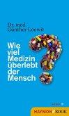 Wie viel Medizin überlebt der Mensch? (eBook, ePUB)