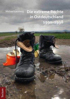 Die extreme Rechte in Ostdeutschland 1990-1998 (eBook, PDF) - Lausberg, Michael