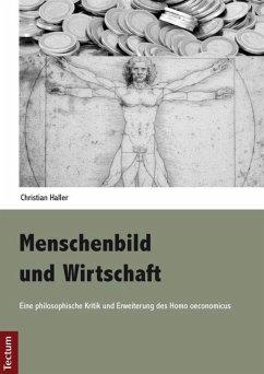 Menschenbild und Wirtschaft (eBook, PDF) - Haller, Christian