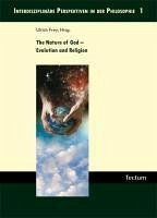 The Nature of God - Evolution and Religion (eBook, PDF) - Leech, David; Purzycki, Benjamin Grant; Richert, Rebekah A.; Söling, Caspar; Visala, Aku; Barrett, Justin L.; Smith, Erin I.; Sukopp, Thomas; Sosis, Richard; Blume, Michael; Rossano, Matt J.; Rusch, Hannes