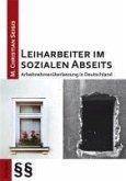 Leiharbeiter im sozialen Abseits (eBook, PDF)