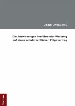 Die Auswirkungen irreführender Werbung auf einen schuldrechtlichen Folgevertrag (eBook, PDF) - Onyeukwu, Udodi