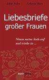 Liebesbriefe großer Frauen (eBook, ePUB)