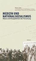 Medizin und Nationalsozialismus (eBook, ePUB) - Jütte, Robert; Eckart, Wolfgang U.; Schmuhl, Hans-Walter