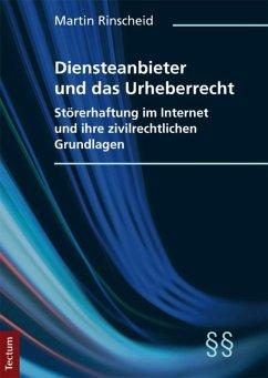 Diensteanbieter und das Urheberrecht (eBook, PDF) - Rinscheid, Martin