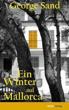 Ein Winter auf Mallorca (eBook, ePUB) - Sand, George
