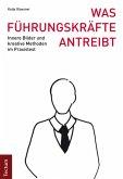 Was Führungskräfte antreibt (eBook, PDF)