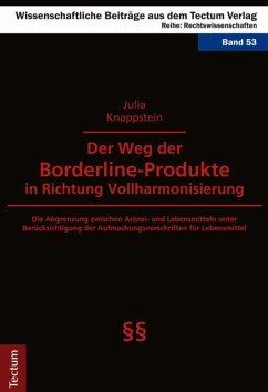 Der Weg der Borderline-Produkte in Richtung Vollharmonisierung (eBook, PDF) - Knappstein, Julia
