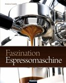 Faszination Espressomaschine (eBook, PDF)