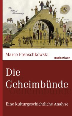 Die Geheimbünde (eBook, ePUB) - Frenschkowski, Marco