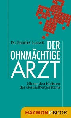 Der ohnmächtige Arzt (eBook, ePUB) - Loewit, Günther