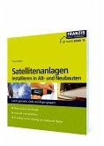 Satellitenanlagen installieren in Alt- und Neubauten (eBook, PDF)