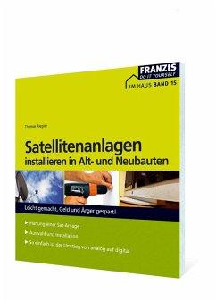 Satellitenanlagen installieren in Alt- und Neubauten (eBook, PDF) - Riegler, Thomas