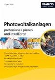 Photovoltaikanlagen professionell planen und installieren (eBook, PDF)