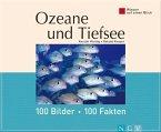 Ozeane und Tiefsee: 100 Bilder - 100 Fakten (eBook, ePUB)