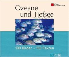 Ozeane und Tiefsee: 100 Bilder - 100 Fakten (eBook, ePUB) - Kerstin Viering; Dr. Roland Knauer