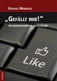 """""""Gefällt mir!"""" - Onlinewahlkampf in Deutschland (eBook, PDF)"""