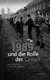 1989 und die Rolle der Gewalt (eBook, PDF)