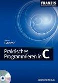 Praktisches Programmieren in C (eBook, PDF)