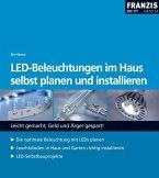 LED-Beleuchtungen im Haus selbst planen und installieren (eBook, PDF)