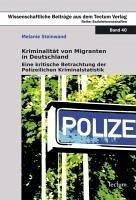 Kriminalität von Migranten in Deutschland (eBook, PDF) - Steinwand, Melanie