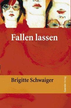 Fallen lassen (eBook, ePUB) - Schwaiger, Brigitte