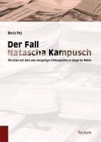 Der Fall Natascha Kampusch (eBook, PDF) - Pelz, Martin