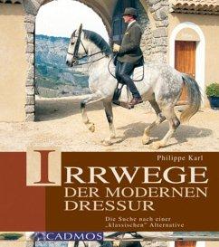 Irrwege der modernen Dressur (eBook, ePUB) - Karl, Philippe