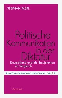 Politische Kommunikation in der Diktatur (eBook, PDF) - Merl, Stephan