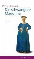 Die schwangere Madonna (eBook, ePUB) - Henisch, Peter